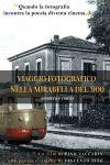 VIAGGIO FOTOGRAFICO NELLA MIRABELLA DEL '900 (com'era e com'é)